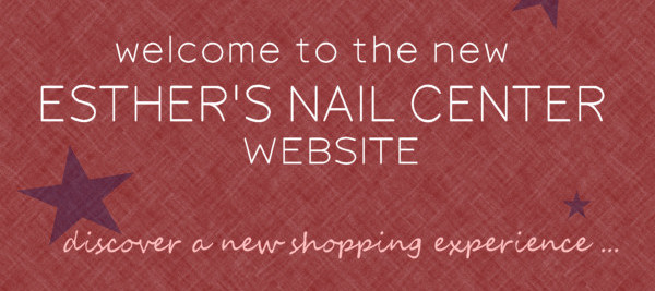 welcome to Esther's Nail Center new website 2012