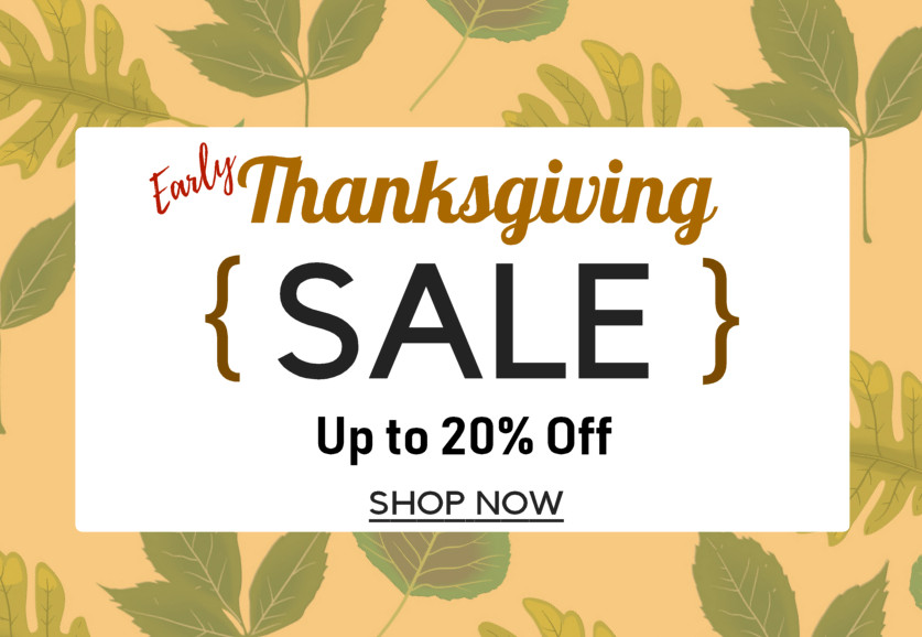 Early Thanksgiving Sale